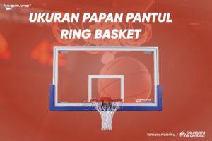 Ukuran Papan Pantul Ring Basket